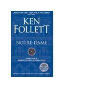 Notre-Dame. Scurt istoric al semnificatiei catedralelor - Ken Follett