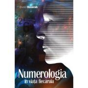 Numerologia in viata fiecaruia – Anatol Basarab