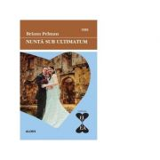 Nunta sub ultimatum - Briana Pelman