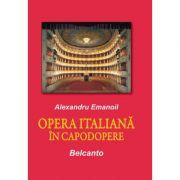 Opera italiana in capodopere - Alexandru Emanoil