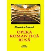 Opera romantica rusa - Alexandru Emanoil