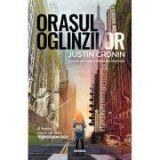 Orasul oglinzilor (Trilogia Transformarea, partea a III-a) - Justin Cronin