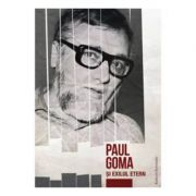 Paul Goma si exilul etern - Flori Balanescu