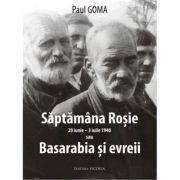 Saptamana rosie sau Basarabia si evreii - Paul Goma