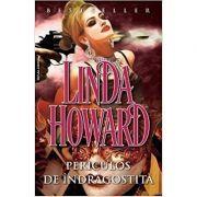 Periculos de indragostita - Linda Howard