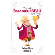Poemele Baronului Beau si alte foitaje - Iuliana Alexa