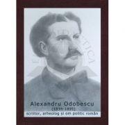 Portret - Alexandru Odobescu, scriitor, arheolog si om politic roman (PT-AO)