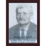 Portret - Hermann Oberth, cercetator roman, unul dintre parintii fondatori ai rachetei si astronauticii (PT-HO)