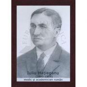 Portret - Iuliu Hatieganu, medic si academician roman (PT-IH)