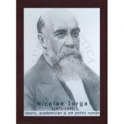 Portret - Nicolae Iorga, istoric, academician si om politic roman (PT-NI)