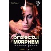 Proiectul Morphem. Volumul 1 - Bogdan Marcu