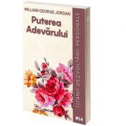 Puterea Adevarului - William George Jordan