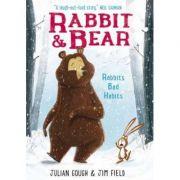 Rabbit and Bear: Rabbit's Bad Habits - Julian Gough