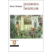 Razboiul Rozelor - Bruce Webster