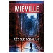 Regele Sobolan - China Mieville