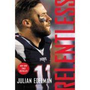 Relentless: A Memoir - Julian Edelman