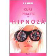 Curs practic de hipnoza - C. K. Nicolau