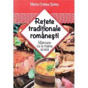 Retete traditionale romanesti - Maria Cristea Soimu
