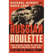 Russian Roulette - Michael Isikoff, David Corn