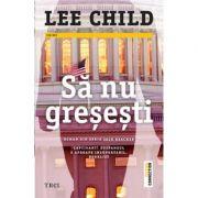 Sa nu gresesti - Lee Child