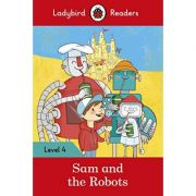 Sam and the Robots. Ladybird Readers Level 4