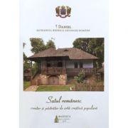 Satul romanesc, creator si pastrator de arta crestina populara - Daniel, Patriarhul Bisericii Ortodoxe Romane