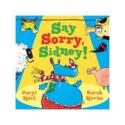 Say Sorry Sidney - Caryl Hart