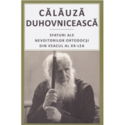 Calauza duhovniceasca. Sfaturi ale nevoitorilor ortodocsi din veacul al XX‑lea- pr. Valentin Mordasov