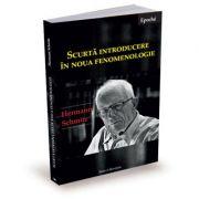 Scurta introducere in noua fenomenologie - Hermann Schmitz