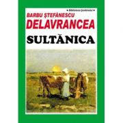 Sultanica - Barbu Stefanescu Delavrancea