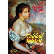 Tabloul iubirii - Jacques Renoir