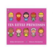 Ten Little Princesses - Mike Brownlow