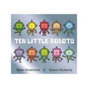 Ten Little Robots - Mike Brownlow