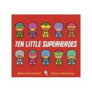 Ten Little Superheroes - Mike Brownlow