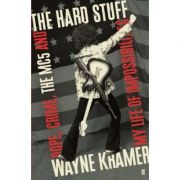 The Hard Stuff - Wayne Kramer