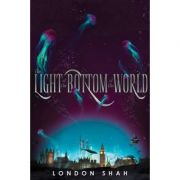 The Light At The Bottom Of The World - London Shah