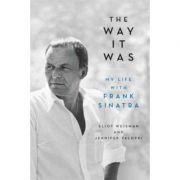 The Way It Was: My Life with Frank Sinatra - Eliot Weisman