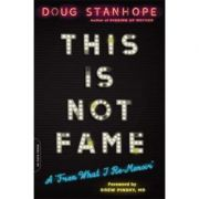 This Is Not Fame: A 'From What I Re-Memoir' - Doug Stanhope
