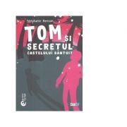Tom si secretul castelului bantuit. Editie bilingva, romana-engleza - Stephanie Benson