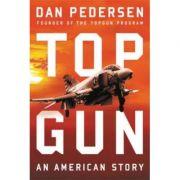 Topgun: An American Story - Dan Pedersen