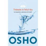 Osho - Vol 1 - Traieste in felul tau - Reeditare - Osho International Foundation