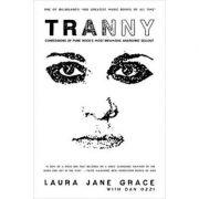 Tranny: Confessions of Punk Rock's Most Infamous Anarchist Sellout - Laura Jane Grace, Dan Ozzi