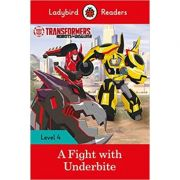 Transformers. A Fight with Underbite. Ladybird Readers Level 4