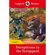 Transformers. Decepticons In The Scrapyard. Ladybird Readers Level 1
