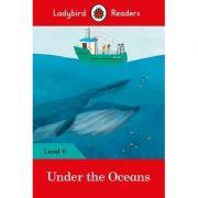 Under the Oceans. Ladybird Readers Level 4