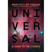 Universal: A Guide to the Cosmos - Brian Cox, Jeff Forshaw