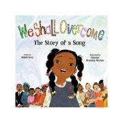 We Shall Overcome: The Story of a Song - Debbie Levy