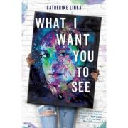 What I Want You To See - Catherine Linka
