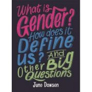 What is Gender? How Does It Define Us? And Other Big Questions for Kids - Juno Dawson