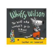 Whiffy Wilson: The Wolf who wouldn't go to school - Caryl Hart